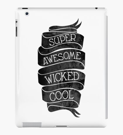 Super Awesome Wicked Cool iPad Case/Skin
