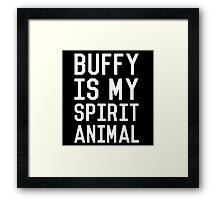 Buffy is my Spirit Animal_White Framed Print