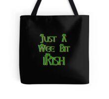 Just a Wee Bit Irish Tote Bag