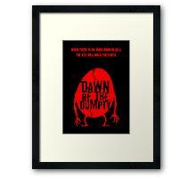 Dawn of the Dumpty Framed Print