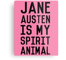 Jane Austen is my Spirit Animal_Black Metal Print