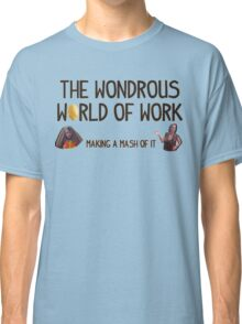 The Wondrous World of Work Classic T-Shirt
