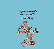 Walt disney Quote If U Dream It U Can Do It Mickey Mouse by MagicCase