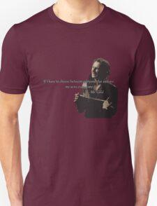 I'd choose me. Unisex T-Shirt