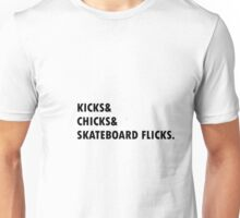 kicks chicks skateboard flicks Unisex T-Shirt