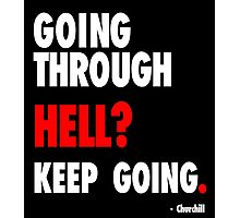 Going Through Hell? Photographic Print