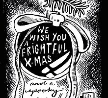 We Wish You A Frightful Christmas! by lizzdom
