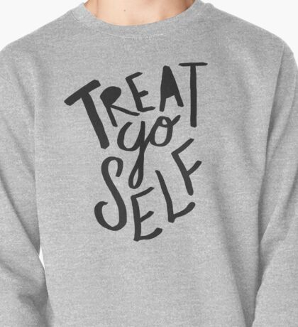 Treat Yo Self: Holiday Edition Pullover