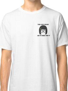 Tina Belcher Face - Your Ass Is Grass Classic T-Shirt