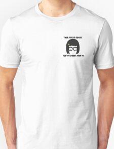 Tina Belcher Face - Your Ass Is Grass T-Shirt