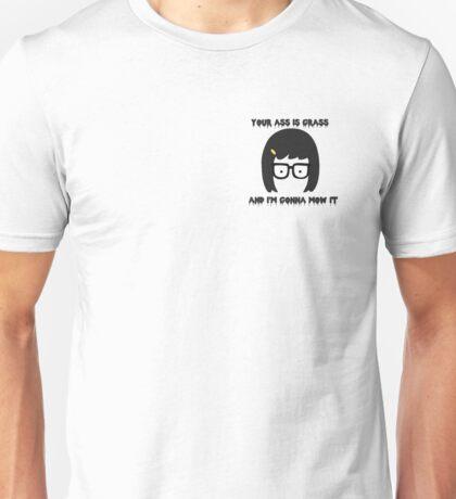 Tina Belcher Face - Your Ass Is Grass Unisex T-Shirt