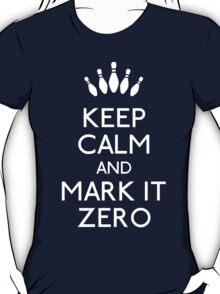 Keep mark it zero T-Shirt