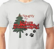 I'm Naughty by Nature Photography! T-Shirt