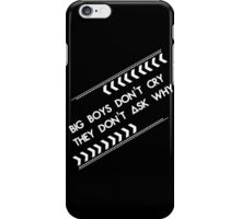 Big Boys Don't Cry iPhone Case/Skin