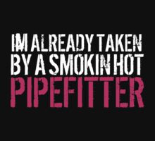 Funny 'I'm Already Taken By a Smokin' Hot Pipefitter' T-Shirt and Accessories by Albany Retro