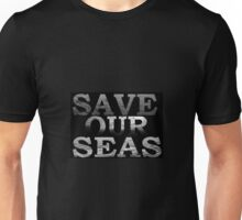 Save Our Seas\black and white Unisex T-Shirt