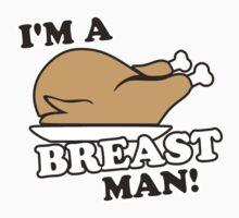 I'm a Turkey Breast Man by TheShirtYurt