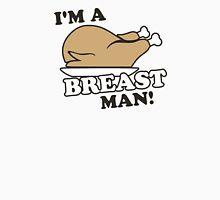 I'm a Turkey Breast Man Unisex T-Shirt