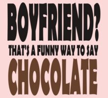 BOYFRIEND THAT'S A FUNNY WAY TO SAY CHOCOLATE One Piece - Short Sleeve