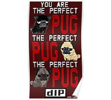 the perfect pug Poster