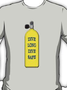 Dive Long Dive Safe T-Shirt