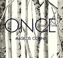 "Once Upon a Time (OUAT) - ""Magic is Coming."" by CanisPicta"