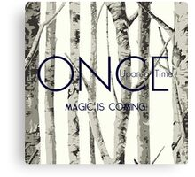 """Once Upon a Time (OUAT) - """"Magic is Coming."""" Canvas Print"""