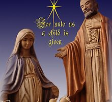 Unto Us a Child is Given by vigor