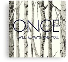 """Once Upon a Time (OUAT) - """"I Will Always Find You."""" Canvas Print"""