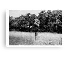 Just Go. Canvas Print