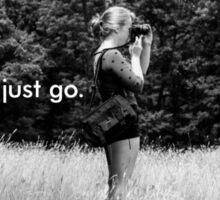 Just Go. Sticker