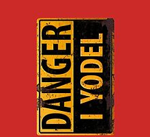 "Funny, ""DANGER, I Yodel"" Realistic Metal with Rust Sign - iphone + ipad by 26-Characters"