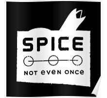 Spice, not even once Poster