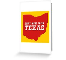 Don't Mess With Texas (Ohio???) Greeting Card