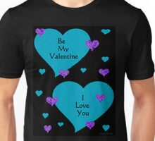 BE MY VALENTINE - I LOVE YOU Unisex T-Shirt