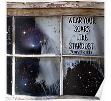Wear Your Scars Like Stardust... Poster