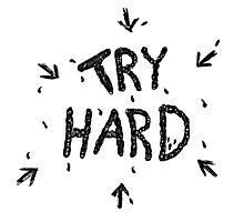 ↳ try hard ↵ Photographic Print