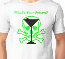 What's Your Poison?-2 Unisex T-Shirt