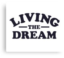Living the Dream Canvas Print