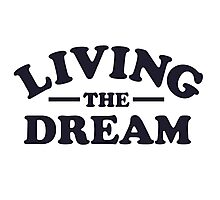 Living the Dream Photographic Print