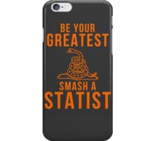 Smash a Statist iPhone Case/Skin