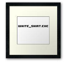 White Shirt Exe Framed Print