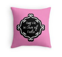 Hug Me In Case of Feels Throw Pillow
