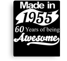 Made in 1955.. 60Years of being Awesome Canvas Print