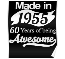 Made in 1955.. 60Years of being Awesome Poster