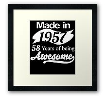 Made in 1957... 58 Years of being Awesome Framed Print