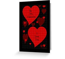 BE MY VALENTINE - I LOVE YOU Greeting Card
