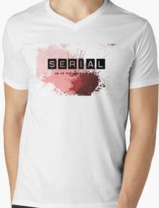 For addicts of the Serial podcast Mens V-Neck T-Shirt
