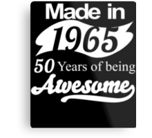 Made in 1965... 50 Years of being Awesome Metal Print