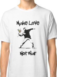 Make Love, Not War Classic T-Shirt